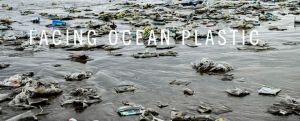 Facing Ocean Plastic